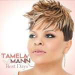 Tamela Mann's Highly-Anticipated CD, BEST DAYS Now In Stores!