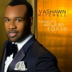MUSIC VIDEO: VaShawn Mitchell - Turning Around For Me