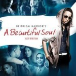"Deitrick Haddon's ""A Beautiful Soul"" DVD Available NOW! (UGospel.com)"