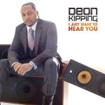 Deon Kipping - I Just Want To Hear You
