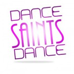 Dance Saints Dance