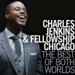 Charles Jenkins & Fellowship Chicago Live - The Best of Both Worlds