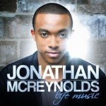 NEW ARTIST JONATHAN MCREYNOLDS DEBUT ALBUM 'LIFE MUSIC'
