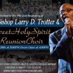 Bishop Larry D. Trotter & Sweet Holy Spirit Reunion Choir's 9th Live Recording