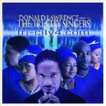 Donald Lawrence & Tri-City Singers - TriCity4.com