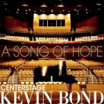 """Kevin Bond releases befitting single """"A Song of Hope,"""" from his upcoming CD, Centerstage"""