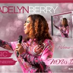 Praise & Worship Leader Madelyn Berry - Release The Sound...Live - Now In Stores
