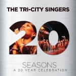 Tri-City Singers: Seasons - A 20 Year Celebration. Commemorative CD/DVD Compilation Now Available.