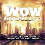 WOW Gospel 2013 Available for Pre-Order... Listen To Songs. In Stores 01.29.13