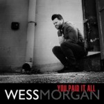 MUSIC VIDEO: Wess Morgan - You Paid It All