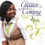 Jekayln Carr - Greater Is Coming