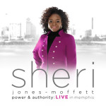 "New Music from ""Power & Authority,"" the upcoming CD release from Sheri Jones-Moffett!"