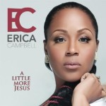 Download #ALittleMoreJesus by @ImEricaCampbell from @iTunesMusic & @AmazonMP3