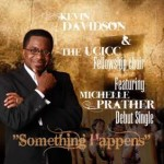 Kevin Davidson & the Ucicc Fellowship Choir Featuring Michelle Prather - Something Happens