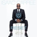 "Week of July 13, 2013 Billboard Top Gospel Albums Chart: @IsaacCarree Debuts at #1 with ""Reset"""