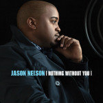Jason Nelson - Nothing Without You