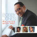 "Bobby Jones & NSC Gives Fans A Peek Into Forthcoming March 25th ""Rejoice With Me"" CD R..."