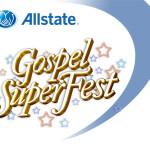 The Allstate Gospel Superfest XV! Comes to Chicago on Saturday, March 22, 2014