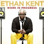 Ethan Kent - Work In Progress
