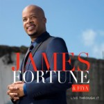 MUSIC REVIEW: James Fortune & FIYA - Live Through It