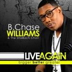 B. Chase Williams & The Shabach Choir - Live Again