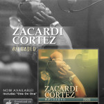 Zacardi Cortez - Reloaded Now Available. Download Now From iTunes!