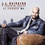 "J.J. Hairston & Youthful Praise Hit iTunes With New Tune ""It Pushed Me"""
