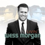 The Incredible WESS MORGAN Releases LIVIN' CD