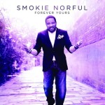 "Smokie Norful Reveals Cover and Track List for New Album, ""Forever Yours"""