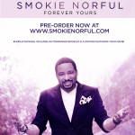 Pre-Order The New Album - FOREVER YOURS - By Grammy Award Winner SMOKIE NORFUL