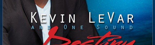 KEVIN LEVAR & One Sound Release - DESTINY Live At The Dream Center & More - Available Everywhere !!!