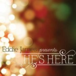 Eddie James - He's Here