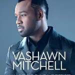 "Available Now !!! ""UNSTOPPABLE"" by VaShawn Mitchell"