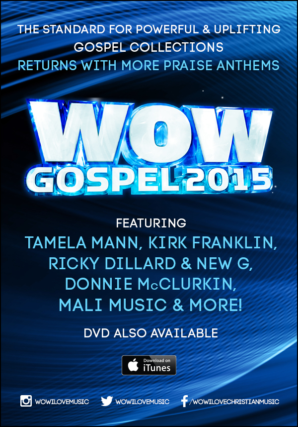 Wow Gospel 2015 Returns with Gospel's Premiere Collection of Hits! CD & DVD Available Now! - BlackGospel.com