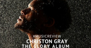 "#MusicReview: ""The Glory Album"" by Christon Gray 